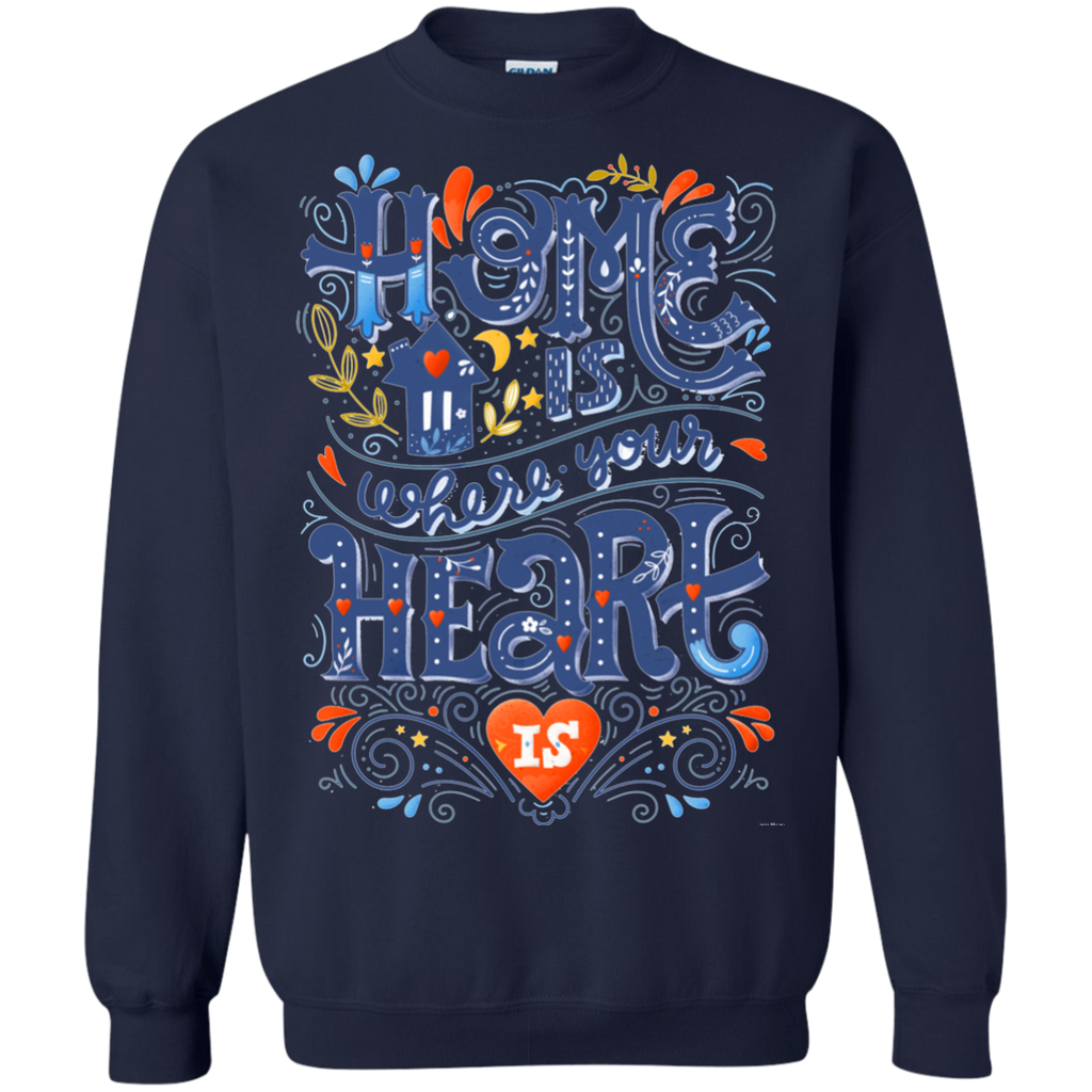 Home is where your heart is AT0103 G180 Crewneck Pullover Sweatshirt  8 oz. - OwlCube - Canvas Wall Art