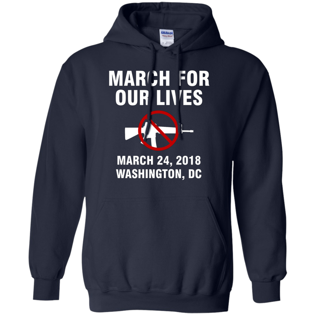 March For Our Lives Washington DC March 24 2018 End Gun Violence AT0088 G185 Pullover Hoodie 8 oz.