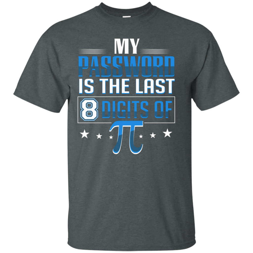 My Password Is The Last 8 Digits Of Pi AT0091 G200 Ultra Cotton T-Shirt