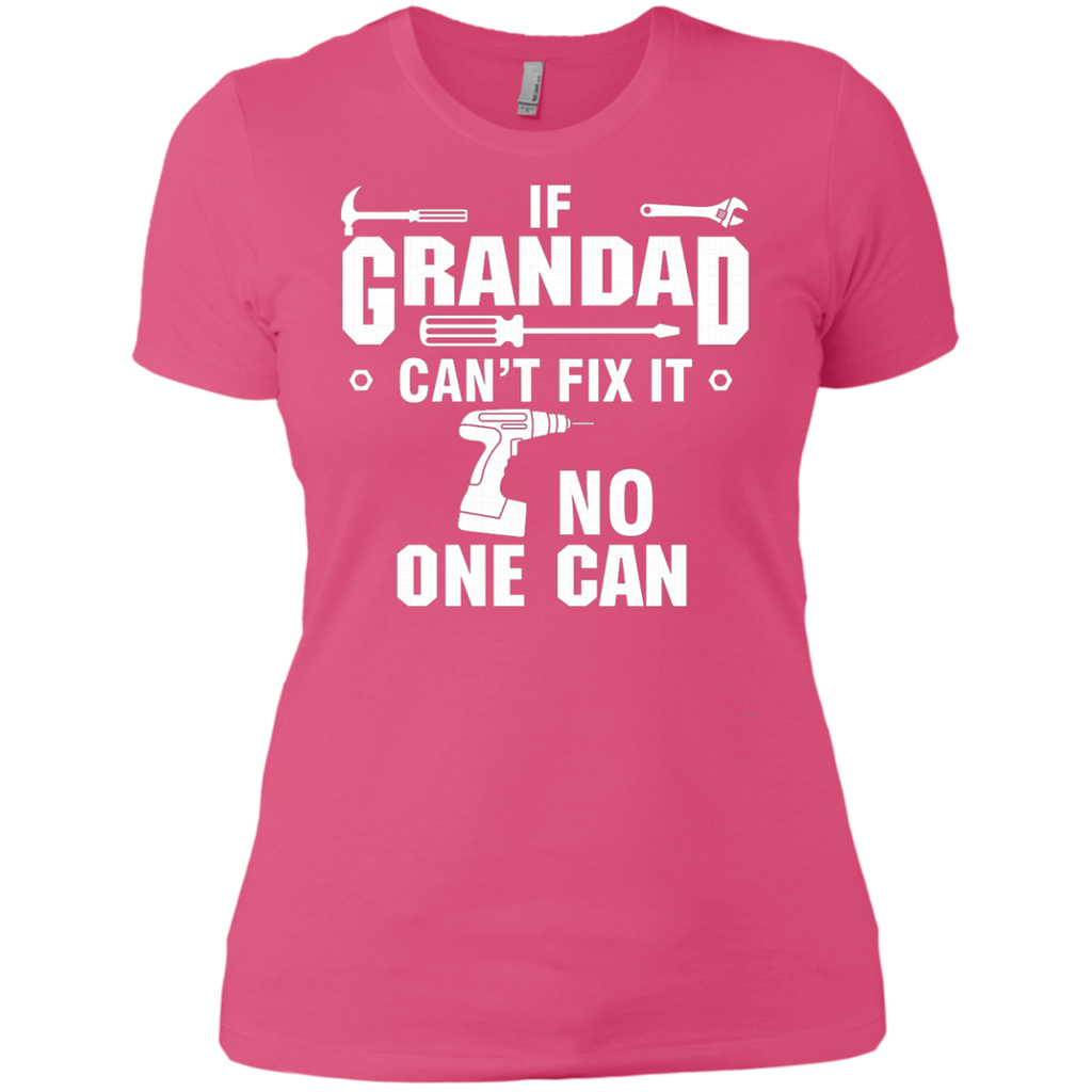 If Grandad can't fix it, no one can AT0135 NL3900 Ladies' Boyfriend T-Shirt