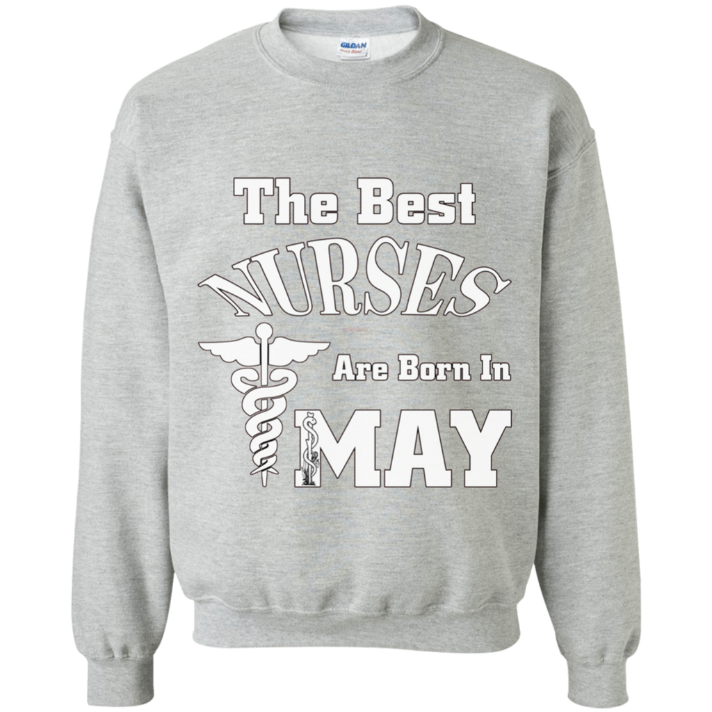 The Best Nurses Are Born In MAY AT0123 G180 Crewneck Pullover Sweatshirt  8 oz.