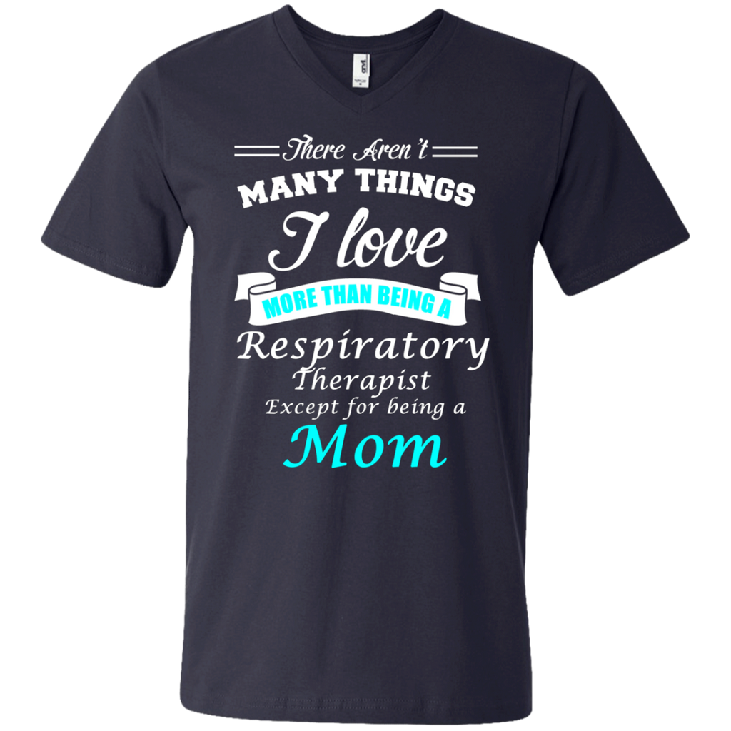 Love Being a Respiratory Therapist Love being a Mom AT0124 982 Men's Printed V-Neck T-Shirt