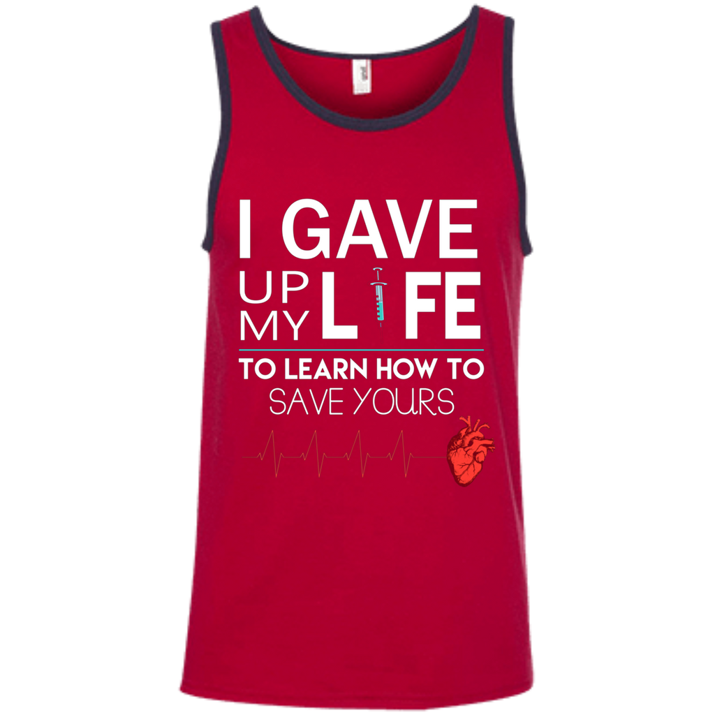 Gave Up My Life To Save Yours Nurse AT0116 100% Ringspun Cotton Tank Top - OwlCube - Canvas Wall Art