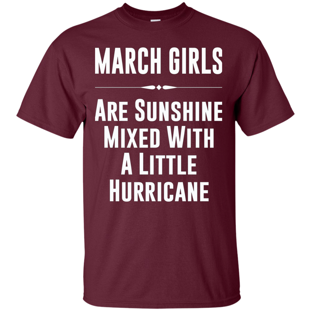 March girls are sunshine mixed with a little hurricane AT0090 G200 Cotton T-Shirt