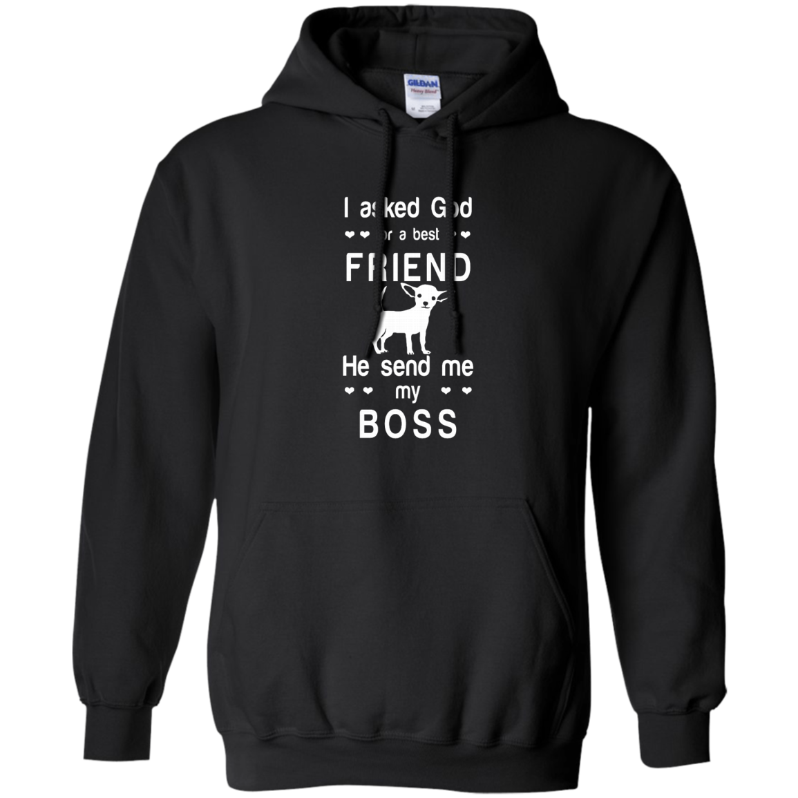 I asked God for a best friend, he send me my boss AT0077 G185 Pullover Hoodie 8 oz.