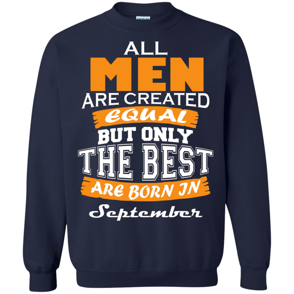 All Men are Created Equal but Only The Best are Born in September AT0110 G180 Crewneck Pullover Sweatshirt  8 oz. - OwlCube - Diamond Painting by Numbers