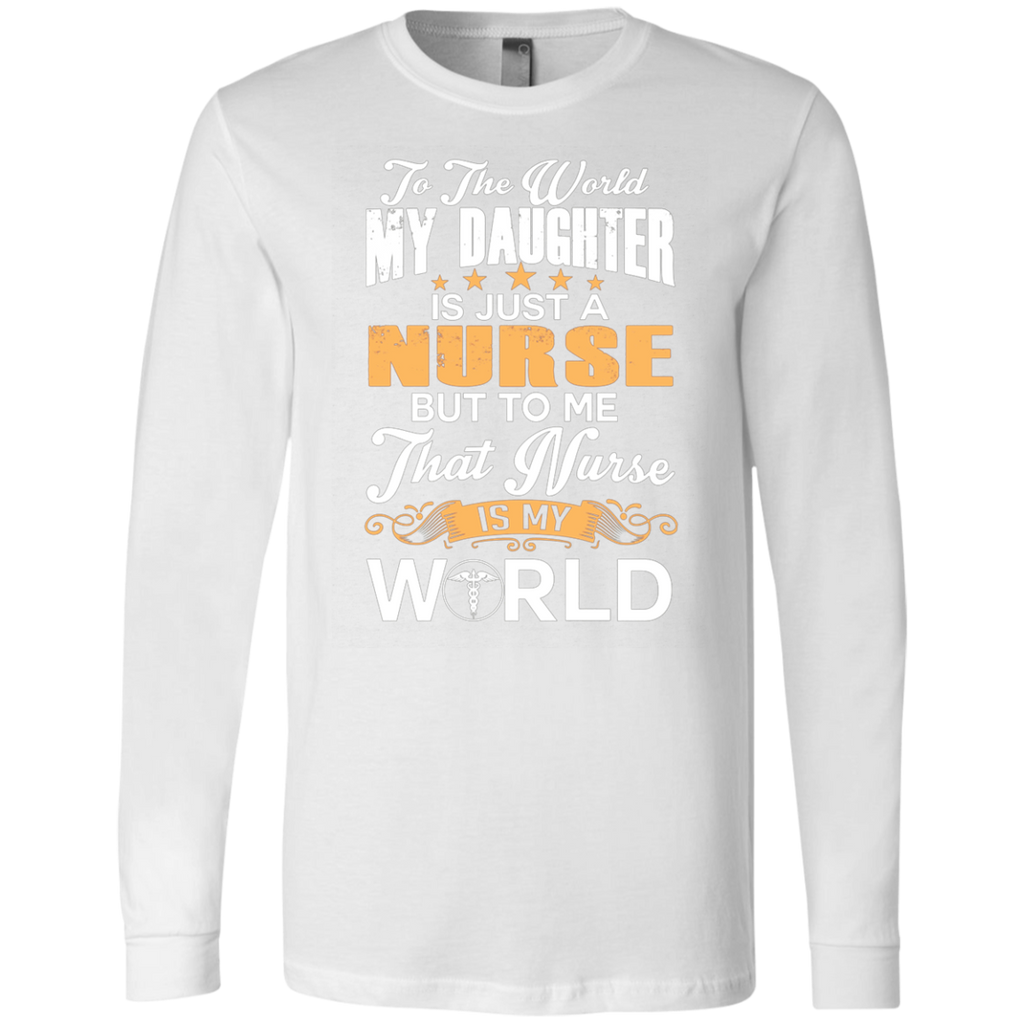 To The World My Daughter Is Just Nurse AT0117 3501 Men's Jersey LS T-Shirt
