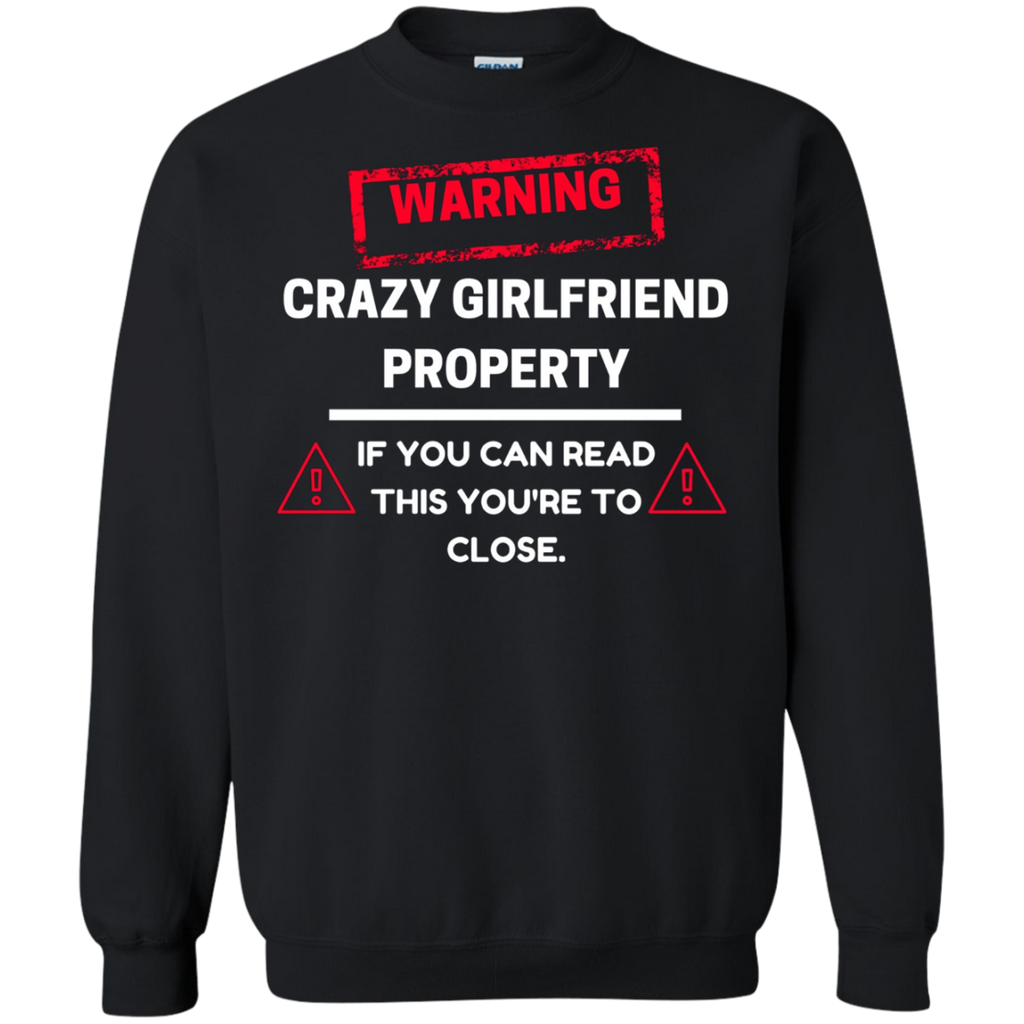 Crazy Girlfriend Property Boyfriend AT0113 G180 Crewneck Pullover Sweatshirt  8 oz. - OwlCube - Diamond Painting by Numbers
