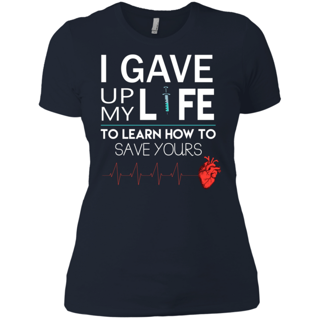 Gave Up My Life To Save Yours Nurse AT0116 NL3900 Ladies' Boyfriend T-Shirt