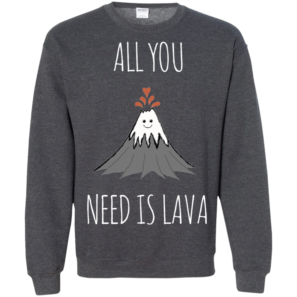 All You Need Is Lava! AT0052 G180 Crewneck Pullover Sweatshirt  8 oz. - OwlCube - Diamond Painting by Numbers