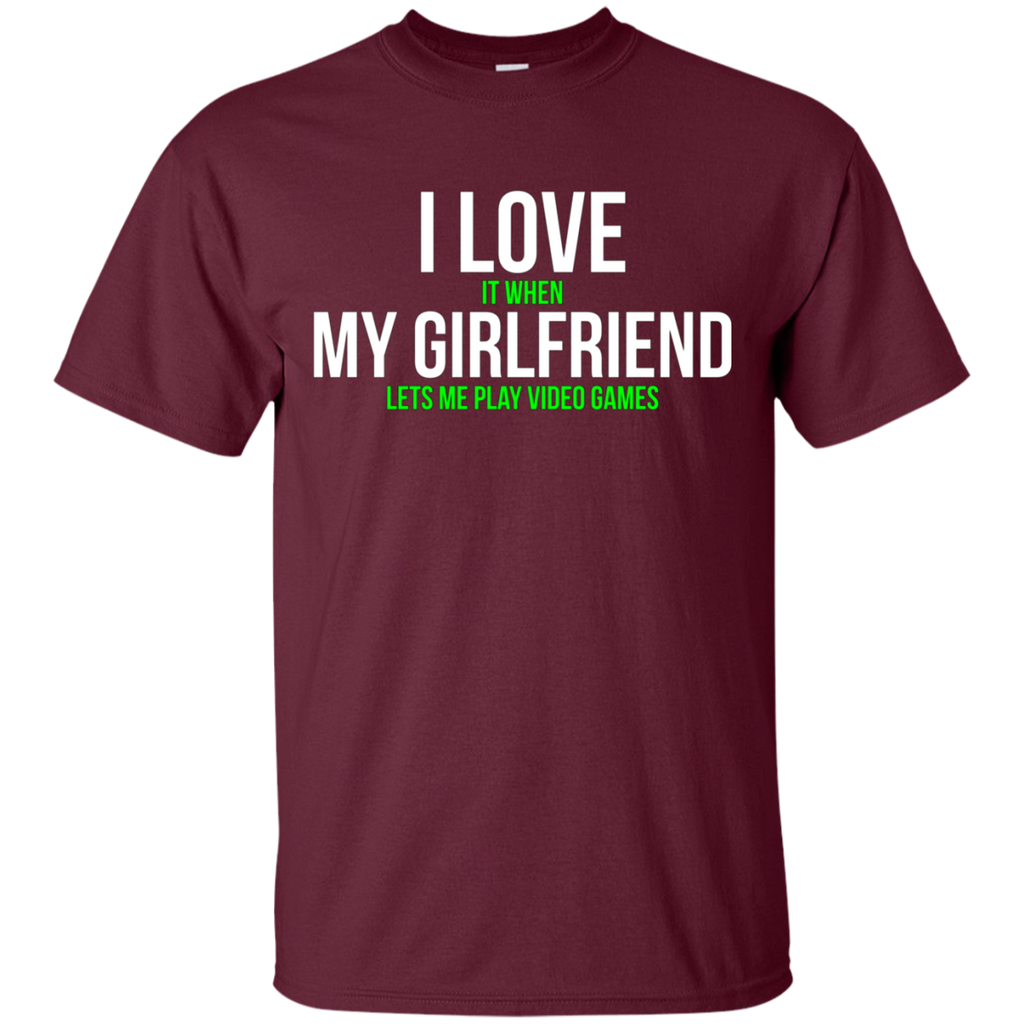 I love my girlfriend Funny Gamer AT0068 G200 Cotton T-Shirt