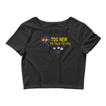 """Too New"" Ladies' Crop Tee"
