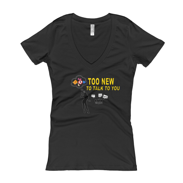 """Too New"" Ladies' V-Neck T-shirt"