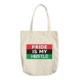 """Pride is my Hustle"" Cotton Tote Bag"