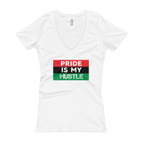 """Pride is my Hustle"" Ladies' V-Neck T-shirt"
