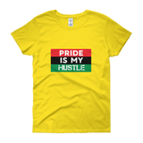 """Pride is my Hustle"" Ladies' Short Sleeve T-shirt"