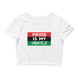 """Pride is my Hustle"" Ladies' Crop Tee"