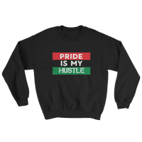"""Pride is my Hustle"" Mens' Sweatshirt"