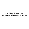 Glasgow, UK - Super VIP