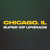 Chicago, IL - Super VIP Upgrade