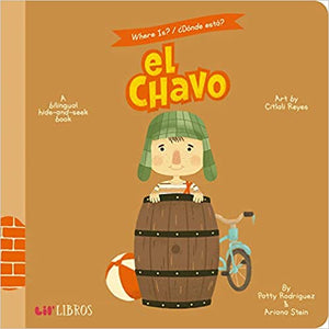 Where Is?/Donde Esta? el Chavo: A Bilingual Hide-And-Seek Book
