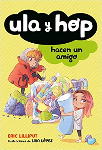 Ula Y Hop Hacen Un Amigo / Ula and Hop Make a Friend-Booklandia-bilingual-spanish-childrens-books