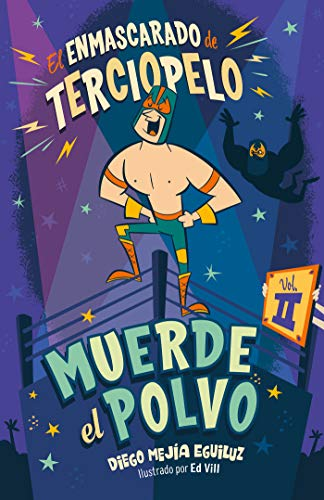 Muerde El Polvo (Enmascarado de Terciopelo 2) / Make Him Hit the Mat-Booklandia-bilingual-spanish-childrens-books