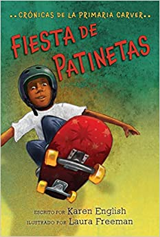 Fiesta de Patinetas, Volume 2: Crónicas de la Primaria Carver, Libro 2 ( Carver Chronicles #2 )-Booklandia-bilingual-spanish-childrens-books