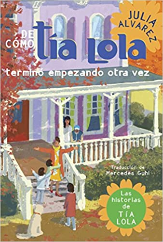 De Como Tia Lola Termino Empezando Otra Vez (How Aunt Lola Ended Up Starting Over Spanish Edition)-Booklandia-bilingual-spanish-childrens-books