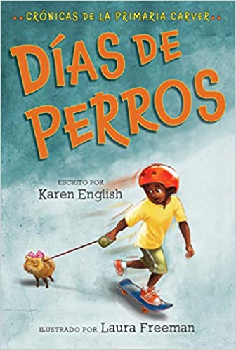 Días de Perros: Crónicas de la Primaria Carver, Libro 1 ( Carver Chronicles )-Booklandia-bilingual-spanish-childrens-books