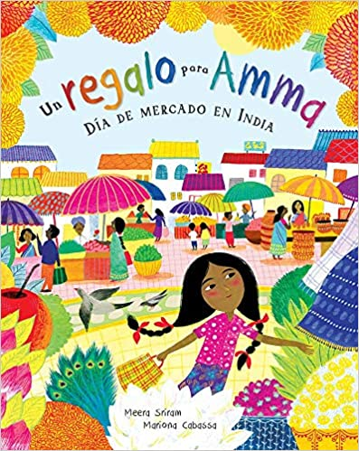 Un Regalo Para Amma: Día de Mercado En India-Booklandia-bilingual-spanish-childrens-books