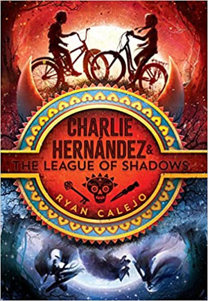 Charlie Hernández & the League of Shadows, Volume 1 ( Charlie Hernández #1 )