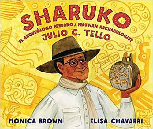 Sharuko: El Arqueólogo Peruano Julio C. Tello / Peruvian Archaeologist Julio C. Tello-Booklandia-bilingual-spanish-childrens-books