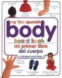 Mi Primer Libro del Cuerpo/My First Spanish Body Board Book-Booklandia-bilingual-spanish-childrens-books