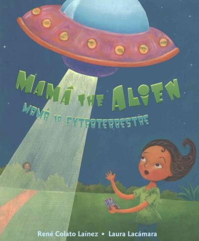 Mamá the Alien/ Mamá La Extraterrestre-Booklandia-bilingual-spanish-childrens-books