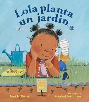 Lola Planta un jardín-Booklandia-bilingual-spanish-childrens-books