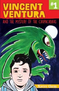 Vincent Ventura and the Mystery of the Chupacabra/ Vincent Ventura y el misterio del Chupacabras