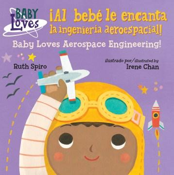 Al bebé le encanta la ingenieria aeroespacial / Baby Loves Aerospace Engineering!-Booklandia-bilingual-spanish-childrens-books