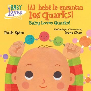El bebé adora los quarks / Baby Loves Quarks-Booklandia-bilingual-spanish-childrens-books