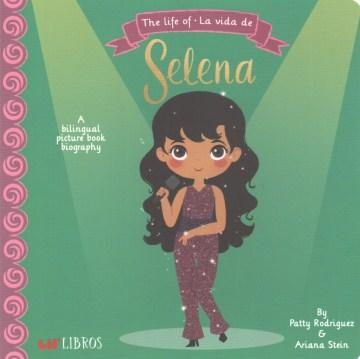 The Life of La Vida de Selena-Booklandia-bilingual-spanish-childrens-books