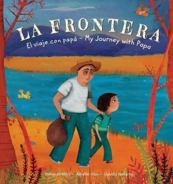 La Frontera: El Viaje con Papá/The Journey with Papá-Booklandia-bilingual-spanish-childrens-books