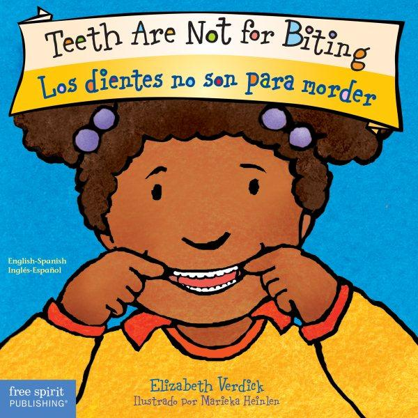 Teeth Are Not for Biting / Los dientes no son para morder