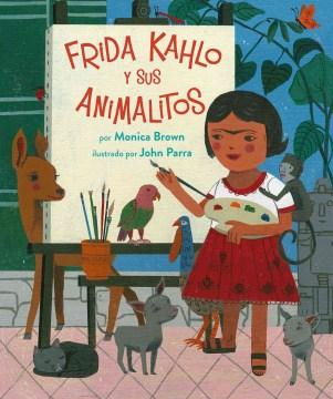 Frida Kahlo y sus animalitos-Booklandia-bilingual-spanish-childrens-books