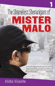 Las terribles travesuras de Mister Malo/The Shameless Shenanigans of Mister Malo