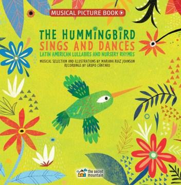 The Hummingbird Sings and Dances: Latin American Lullabies and Nursery Rhymes-Booklandia-bilingual-spanish-childrens-books