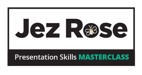 Jez Rose Presentation Skills Masterclass - TOP TIPS