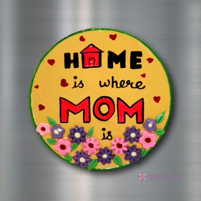 Mom Home - Fridge Magnet-Fridge Magnet-deckout.in