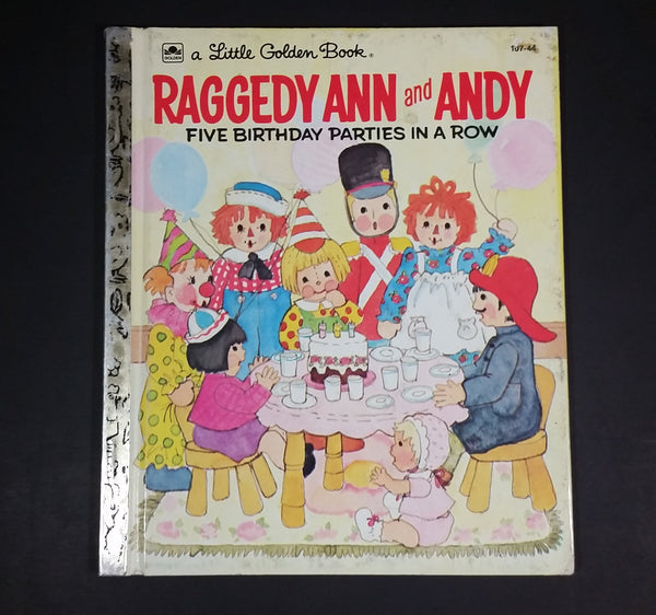 "Raggedy Ann and Andy ""Five Birthday Parties in a Row"" - Little Golden Books - 107-44 - Collectible Children's Book - ""F Edition"" - Treasure Valley Antiques & Collectibles"