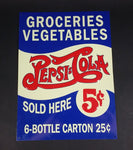 Vintage Style Pepsi-Cola Sold Here 5¢ 6-Bottle Carton 25¢ Groceries Vegetables Embossed Tin Sign - Reproduction - Treasure Valley Antiques & Collectibles