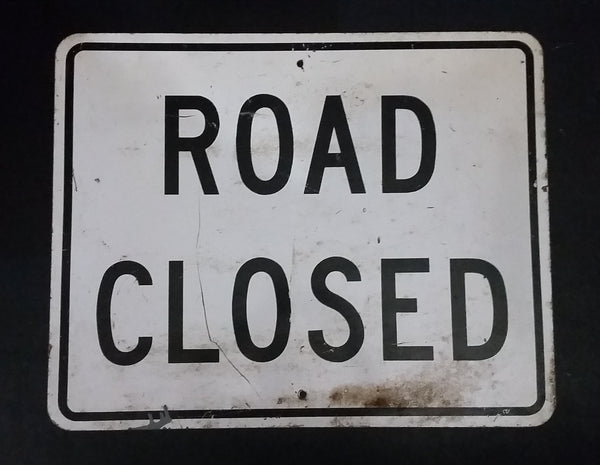 "Original Authentic Real Large Road Closed 30"" x 24"" Black and White Roadway Closure Sign - Treasure Valley Antiques & Collectibles"